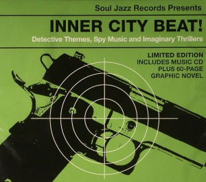 LIBRARY-Inner-City-Beat_2014_Detective-Themes-Spy-Music-Imaginary-Thrillers-1967-1976-Soul-Jazz-SJR-CD270