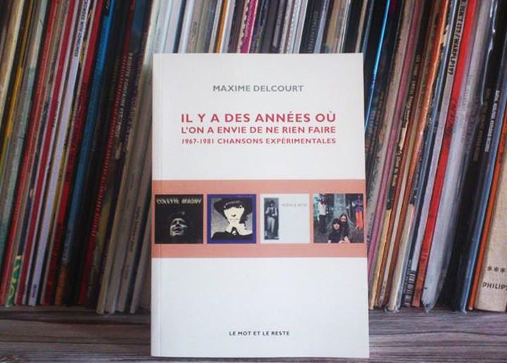 """""""IL Y A DES ANNÉES OÙ L'ON A ENVIE DE NE RIEN FAIRE"""" DE MAXIME DELCOURT"""