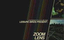 'ZOOM LENS', LE MESSAGE A CARACTÈRE (TRÈS) INFORMATIF DE LEISURE BIRDS