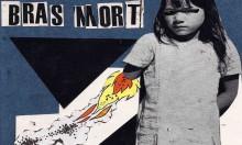 Bras Mort vient de sortir le meilleur disque de 1988