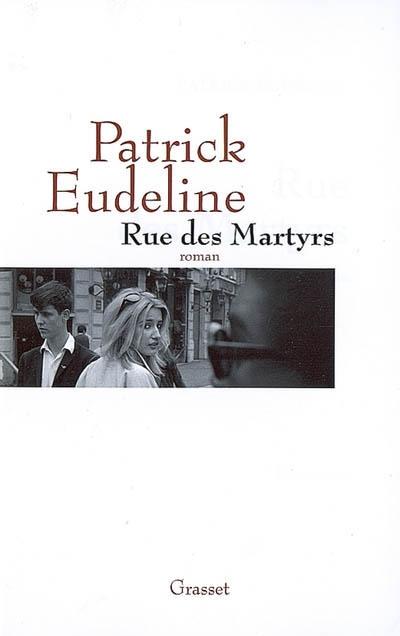 Patrick eudeline rue des martyrs for Le miroir rue des martyrs
