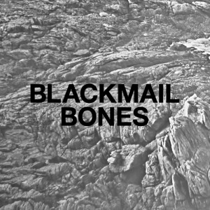 blackmailbones