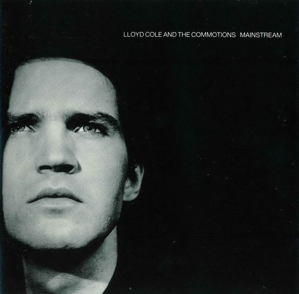 Lloyd Cole and The Commotions - Mainstream - Front
