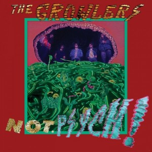 The-Growlers-Not.Psych_-500x500