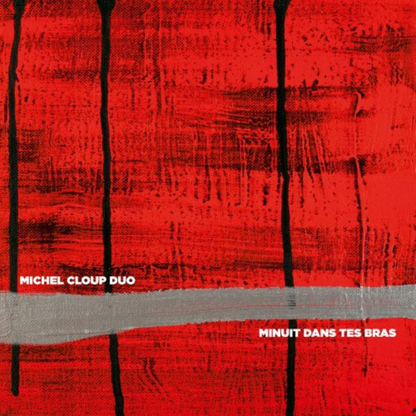 Michel-Cloup-Duo-Minuit-Dans-Tes-Bras