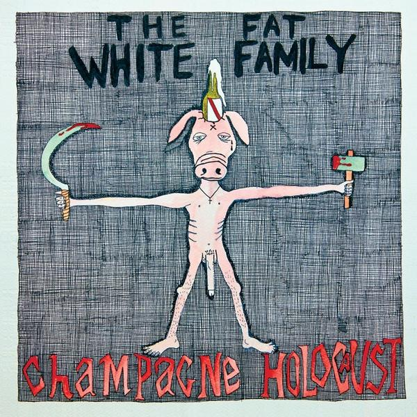 the-fat-white-family-champagne-holocaust